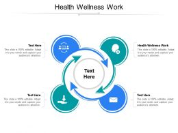 Health Wellness Work Ppt Powerpoint Presentation Icon Aids Cpb