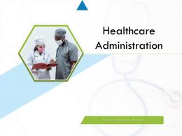 Healthcare Administration Powerpoint Presentation Slides