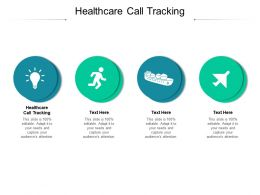 Healthcare Call Tracking Ppt Powerpoint Presentation Icon Deck Cpb
