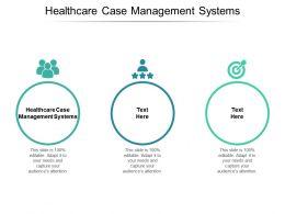Healthcare Case Management Systems Ppt Powerpoint Presentation Portfolio Template Cpb