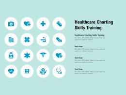 Healthcare Charting Skills Training Ppt Powerpoint Presentation Pictures Guide