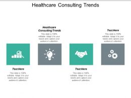 Healthcare Consulting Trends Ppt Powerpoint Presentation Professional Layout Cpb