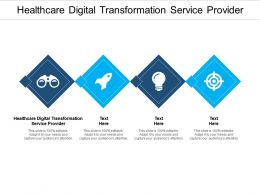 Healthcare Digital Transformation Service Provider Ppt Powerpoint Presentation Inspiration Guidelines Cpb