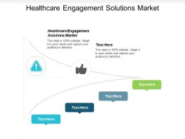 Healthcare Engagement Solutions Market Ppt Powerpoint Presentation File Deck Cpb