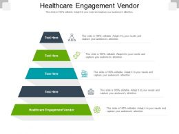 Healthcare Engagement Vendor Ppt Powerpoint Presentation Summary Designs Download Cpb