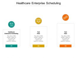 Healthcare Enterprise Scheduling Ppt Powerpoint Presentation Show Layout Ideas Cpb