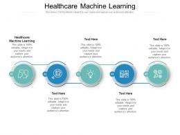 Healthcare Machine Learning Ppt Powerpoint Presentation Outline Brochure Cpb