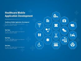 Healthcare Mobile Application Development Ppt Powerpoint Presentation Topics