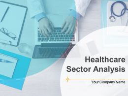 Healthcare Sector Analysis Powerpoint Presentation Slides