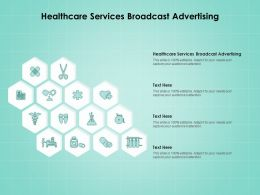 Healthcare Services Broadcast Advertising Ppt Powerpoint Presentation Outline Graphics