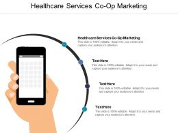 Healthcare Services Co Op Marketing Ppt Powerpoint Presentation Example Cpb