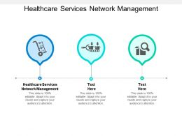 Healthcare Services Network Management Ppt Powerpoint Presentation Gallery Designs Download Cpb