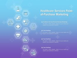 Healthcare Services Point Of Purchase Marketing Ppt Powerpoint Presentation Icon Design Ideas