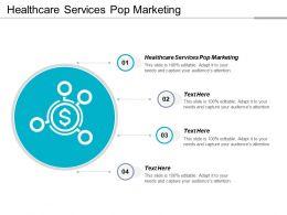 Healthcare Services Pop Marketing Ppt Powerpoint Presentation Portfolio Designs Cpb