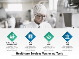 Healthcare Services Versioning Tools Ppt Powerpoint Presentation Ideas Introduction Cpb