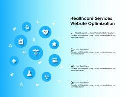 Healthcare Services Website Optimization Ppt Powerpoint Presentation Show Shapes