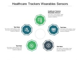 Healthcare Trackers Wearables Sensors Ppt Powerpoint Presentation Gallery Elements Cpb