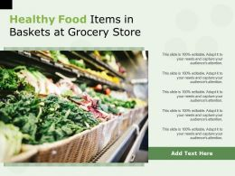 Healthy Food Items In Baskets At Grocery Store