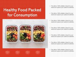 Healthy Food Packed For Consumption