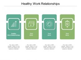 Healthy Work Relationships Ppt Powerpoint Presentation Slides Themes Cpb