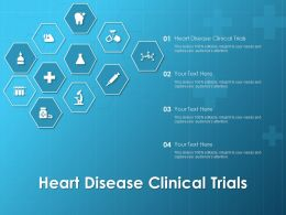 Heart Disease Clinical Trials Ppt Powerpoint Presentation Portfolio Show