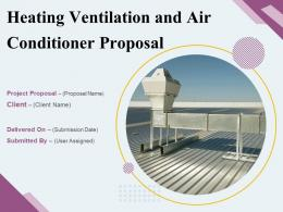 Heating Ventilation And Air Conditioner Proposal Powerpoint Presentation Slides