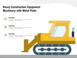 Heavy Construction Equipment Machinery With Metal Plate