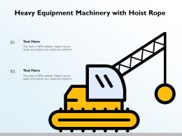 Heavy Equipment Machinery With Hoist Rope