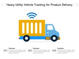 Heavy Utility Vehicle Tracking For Product Delivery