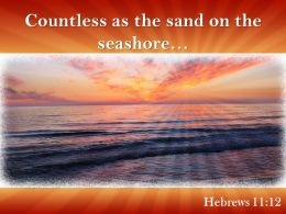 Hebrews 11 12 The Sand On The Seashore Powerpoint Church Sermon