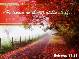 Hebrews 11 21 He Leaned On The Top Powerpoint Church Sermon