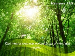 Hebrews 11 3 That What Is Seen Powerpoint Church Sermon