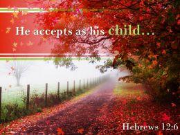 Hebrews 12 6 He Accepts As His Child PowerPoint Church Sermon