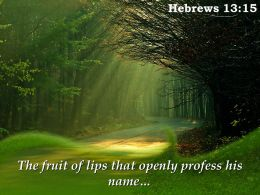 Hebrews 13 15 The Fruit Of Lips That Openly Powerpoint Church Sermon