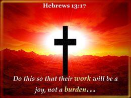 Hebrews 13 17 Do this so that their work PowerPoint Church Sermon