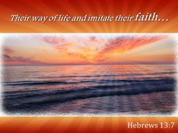 Hebrews 13 7 Their Way Of Life And Imitate Powerpoint Church Sermon