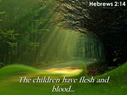 Hebrews 2 14 The Children Have Flesh And Blood Powerpoint Church Sermon