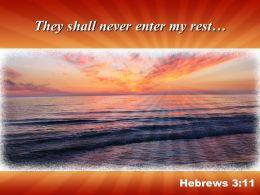 Hebrews 3 11 They shall never enter PowerPoint Church Sermon