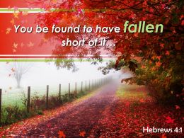 Hebrews 4 1 You Be Found To Have Fallen Powerpoint Church Sermon