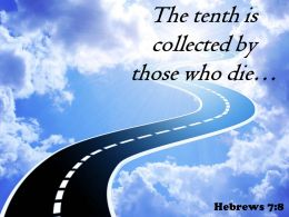 Hebrews 7 8 The Tenth Is Collected Powerpoint Church Sermon