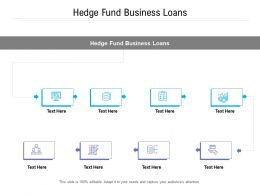 Hedge Fund Business Loans Ppt Powerpoint Presentation Outline Design Inspiration Cpb