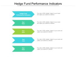 Hedge Fund Performance Indicators Ppt Powerpoint Presentation Icon Designs Download Cpb