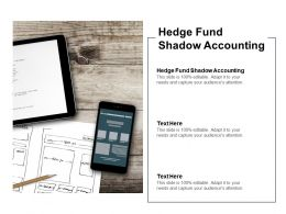 Hedge Fund Shadow Accounting Ppt Powerpoint Presentation Slides Templates Cpb