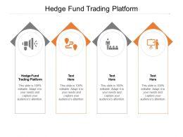 Hedge Fund Trading Platform Ppt Powerpoint Presentation Inspiration Cpb