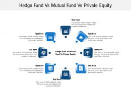 Hedge Fund Vs Mutual Fund Vs Private Equity Ppt Powerpoint Presentation Gallery Diagrams Cpb