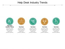 Help Desk Industry Trends Ppt Powerpoint Presentation Layouts Slide Download Cpb