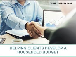Helping Clients Develop A Household Budget Powerpoint Presentation Slides