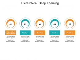 Hierarchical Deep Learning Ppt Powerpoint Presentation Portfolio Graphics Tutorials Cpb