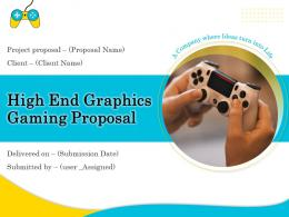 High End Graphics Gaming Proposal Powerpoint Presentation Slides