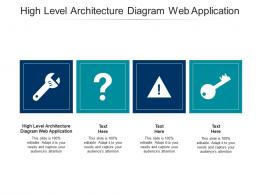 High Level Architecture Diagram Web Application Ppt Powerpoint Presentation Cpb